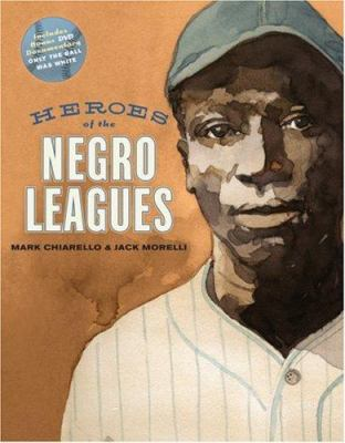 Heroes of the Negro Leagues [With DVD] 9780810994348