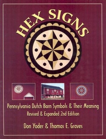 Hex Signs: Pennsylvania Dutch Barn Symbols & Their Meaning: Revised & Expanded 9780811727990