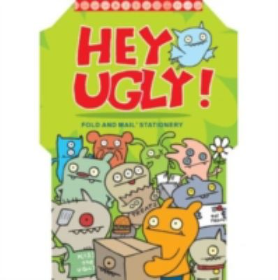 Hey Ugly! Fold and Mail Stationery 9780811857406