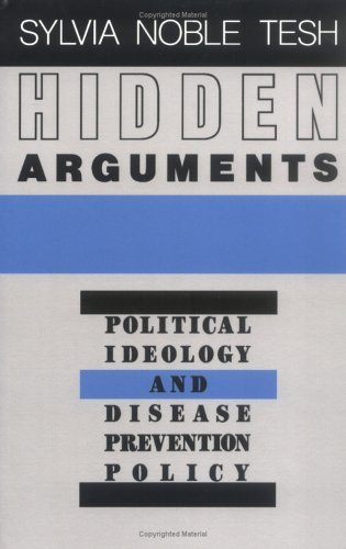Hidden Arguments: Political Ideology and Disease Prevention Policy 9780813513157