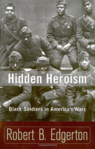 Hidden Heroism: Black Soldiers in America's Wars 9780813340258