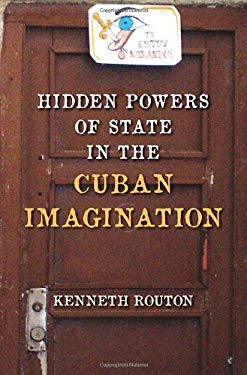 Hidden Powers of State in the Cuban Imagination 9780813034836