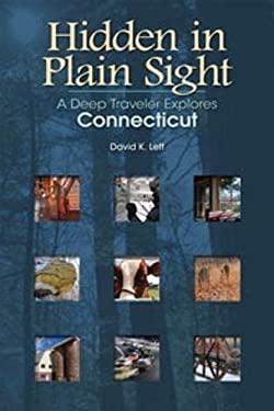 Hidden in Plain Sight: A Deep Traveler Explores Connecticut 9780819572813