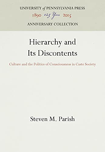 Hierarchy and Its Discontents : Culture and the Politics of Consciousness in Caste Society