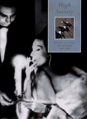 High Society: The Town and Country Picture Album, 1846-1996 9780810938854