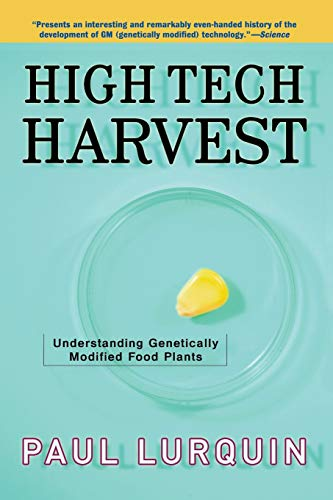 High Tech Harvest: Understanding Genetically Modified Food Plants 9780813341750