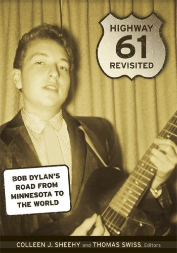 Highway 61 Revisited: Bob Dylan's Road from Minnesota to the World 9780816661008