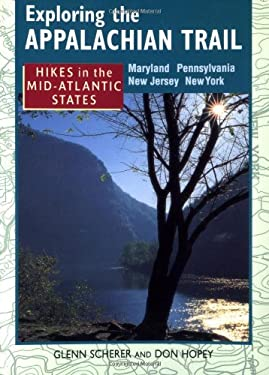 Exploring the Appalachian Trail: Hikes in Mid-Atlantic States 9780811726665