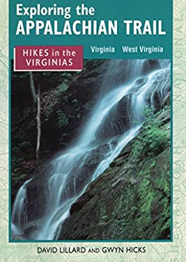 Exploring the Appalachian Trail: Hikes in the Virginias 9780811726702