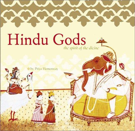Hindu Gods: The Spirit of the Divine 9780811836456