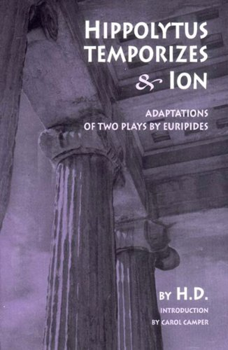 Hippolytus Temporizes & Ion: Adaptations of Two Plays by Euripides 9780811215534