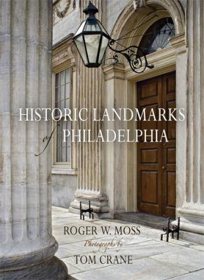 Historic Landmarks of Philadelphia 9780812241068
