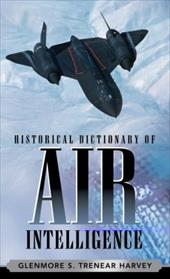 Historical Dictionary of Air Intelligence 3374853