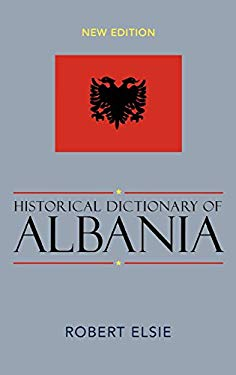 Historical Dictionary of Albania (Historical Dictionaries of Europe) 9780810848726