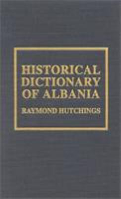 Historical Dictionary of Albania 9780810831070