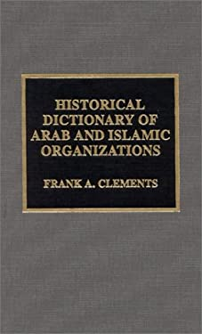 Historical Dictionary of Arab and Islamic Organizations 9780810839779