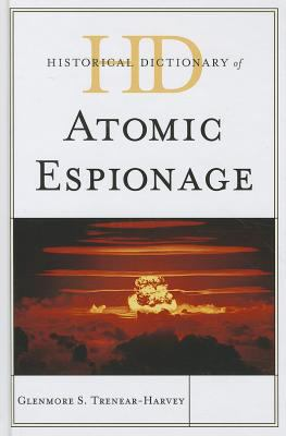 Historical Dictionary of Atomic Espionage 9780810871809