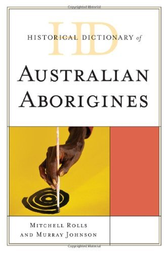 Historical Dictionary of Australian Aborigines 9780810859975