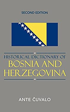 Historical Dictionary of Bosnia and Herzegovina 9780810850842