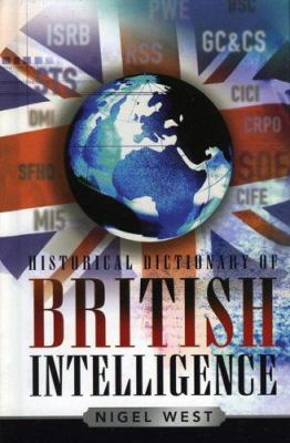 Historical Dictionary of British Intelligence 9780810850507