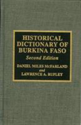 Historical Dictionary of Burkina Faso (Former Upper VOLTA) 9780810834057