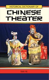 Historical Dictionary of Chinese Theater 3374509