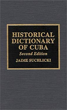 Historical Dictionary of Cuba: 2nd Edition 9780810837799