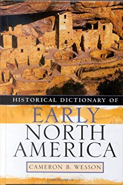 Historical Dictionary of Early North America 9780810850620