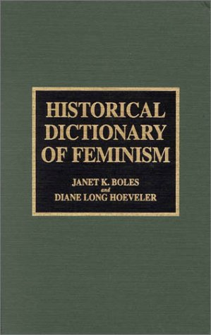 Historical Dictionary of Feminism 9780810830424