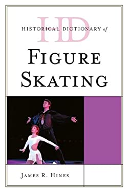 Historical Dictionary of Figure Skating 9780810868595