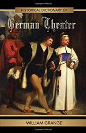 Historical Dictionary of German Theater 3374368