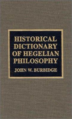 Historical Dictionary of Hegelian Philosophy 9780810838789