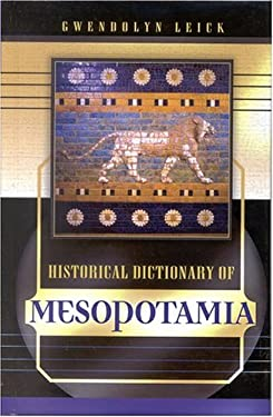 Historical Dictionary of Mesopotamia 9780810846494