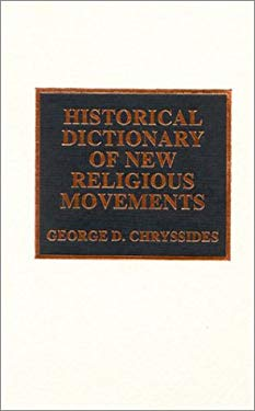 Historical Dictionary of New Religious Movements 9780810840959