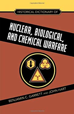Historical Dictionary of Nuclear, Biological, and Chemical Warfare 9780810854840