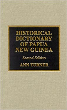 Historical Dictionary of Papua New Guinea 9780810839366