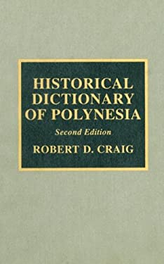 Historical Dictionary of Polynesia 9780810842373