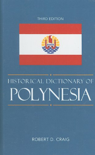 Historical Dictionary of Polynesia 9780810867727