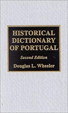 Historical Dictionary of Portugal 9780810843332