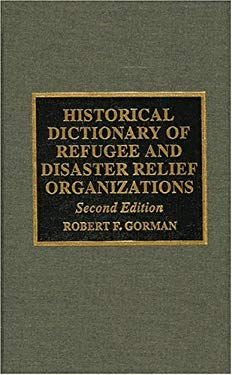 Historical Dictionary of Refugee and Disaster Relief Organizations: 2nd Ed. 9780810837744