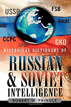 Historical Dictionary of Russian and Soviet Intelligence 9780810849426