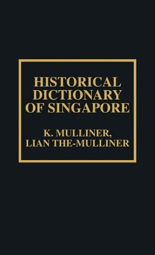 Historical Dictionary of Singapore 9780810825048