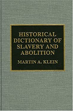 Historical Dictionary of Slavery and Abolition 9780810841024