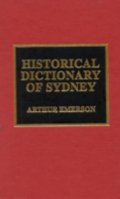 Historical Dictionary of Sydney 9780810839991