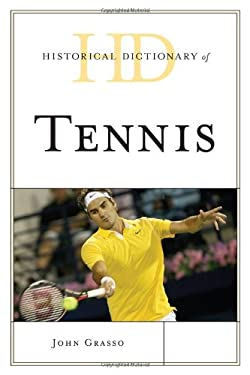 Historical Dictionary of Tennis 9780810872370