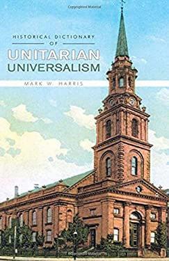 Historical Dictionary of Unitarian Universalism 9780810848696