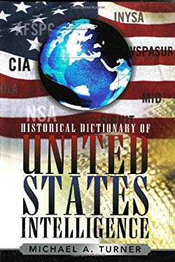 Historical Dictionary of United States Intelligence 9780810849471