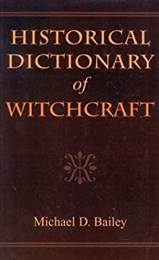 Historical Dictionary of Witchcraft 9780810848603