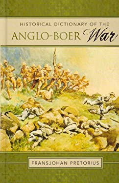 Historical Dictionary of the Anglo-Boer War 9780810860919