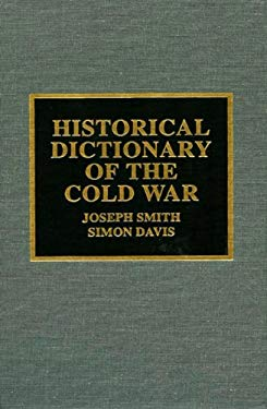 Historical Dictionary of the Cold War 9780810837096
